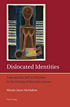 Dislocated Identities: Exile and the Self as (M)other in the Writing of Reinaldo Arenas