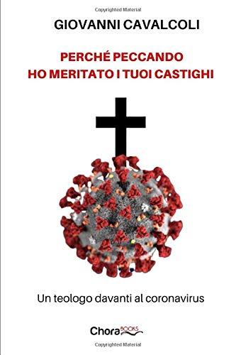 Perché peccando ho meritato i tuoi castighi: Un teologo davanti al coronavirus