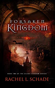 Forsaken Kingdom (Silent Kingdom Book 2) by [Rachel L. Schade]