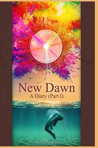New Dawn: A Diary (Part I)