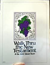 Walk Thru the New Testament & the 400 Silent Years