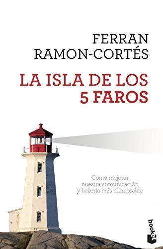 La isla de los 5 faros: Cómo mejorar nuestra comunicación y hacerla más memorable: 4 (Prácticos)