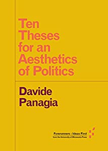 Ten Theses for an Aesthetics of Politics (Forerunners: Ideas First)
