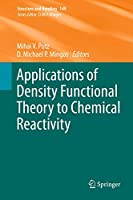 Applications of Density Functional Theory to Chemical Reactivity (Structure and Bonding (149))