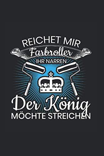 Reichet mir Farbroller Ihr Narren Anstreicher Maler Spruch: 6x9 Notizbuch