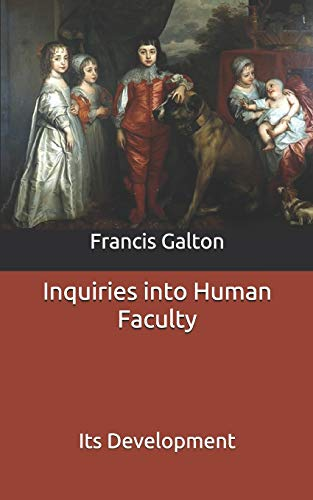 Inquiries into Human Faculty: Its Development