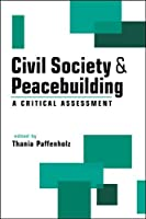 Civil Society & Peacebuilding: A Critical Assessment by Thania Paffenholz(2009-12-30)
