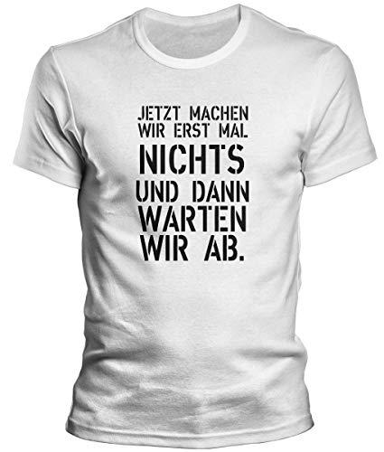 DragonHive Herren T-Shirt Jetzt Machen wir erstmal Nichts Männer Tshirt, Größe:XL, Farbe:Weiß