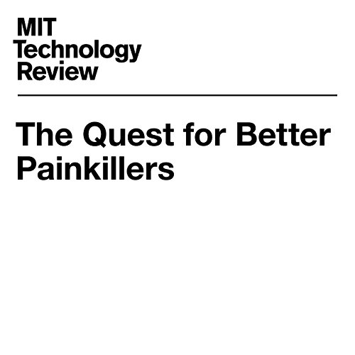The Quest for Better Painkillers audiobook cover art