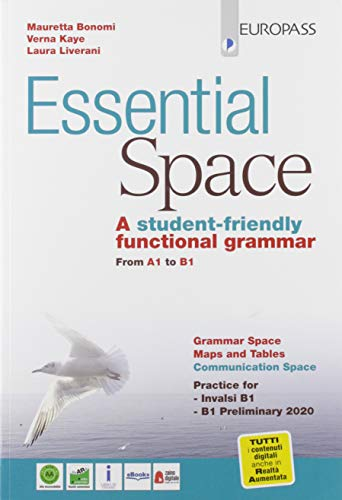 Essential space. A student-friendly functional grammar from A1 to B1. Per le Scuole superiori. Con e-book. Con espansione online