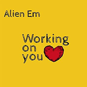 Working on You