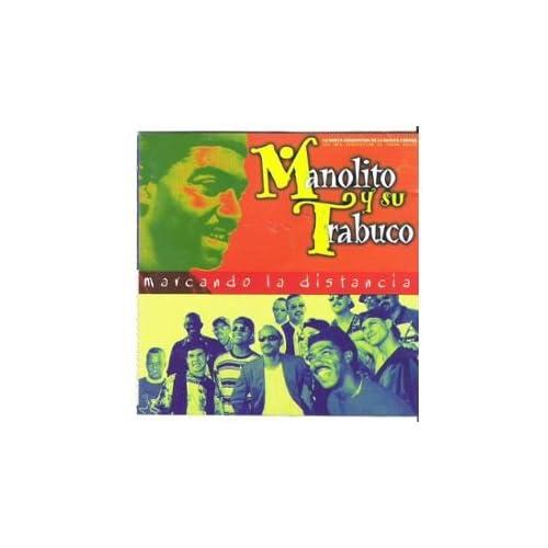 Manolito Y Su Trabuco - Marcando La Distancia - Amazon.com Music