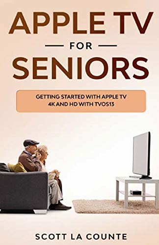 Apple TV For Seniors: Getting Started With Apple TV 4K and HD With TVOS 13