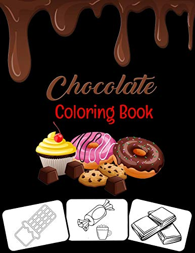 Chocolate Coloring Book: CANDY COLORING BOOK FOR KIDS Delicious Candy,Lollipop,Chocolate,Gummies,Cotton Candy Coloring Book For Boys, Girls and Toddlers