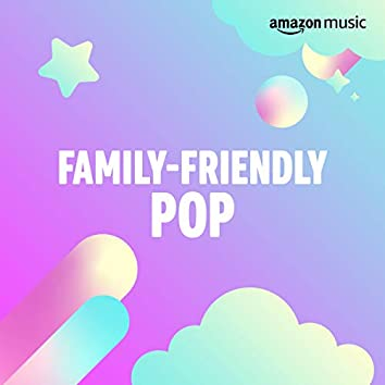 Family-Friendly Pop