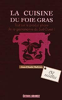 La cuisine du foie gras : Cru, mi-cuit, poêlé, en terrine...