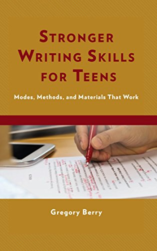 Stronger Writing Skills for Teens: Modes, Methods, and Materials That Work (English Edition)