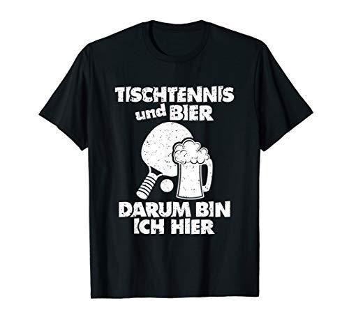 Tischtennis & Bier Darum Bin Ich Hier | Lustiges Tischtennis T-Shirt