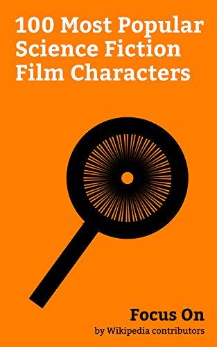 Focus On: 100 Most Popular Science Fiction Film Characters: King Kong, Godzilla, Jason Voorhees, Rodan, Mothra, Hellboy, Goku, Predator (fictional species), ... (Resident Evil), etc. (English Edition)