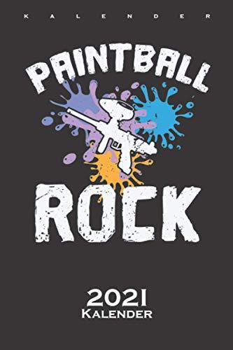 Paintball Rock Kalender 2021: Jahreskalender für Gotcha-Begeisterte und Freunde des bunten Farbenspiels