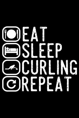 Eat Sleep Curling Repeat: A5 Liniertes Notizbuch auf 120 Seiten - Curling Notizheft | Geschenkidee für Wintersport Freunde, Vereine und Mannschaften