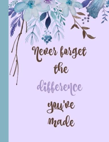 Never forget the difference you ve made Retirement Gifts for Teachers Army Notebook Nurses Doctors product image