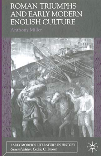Roman Triumphs and Early Modern English Culture (Early Modern Literature in History)