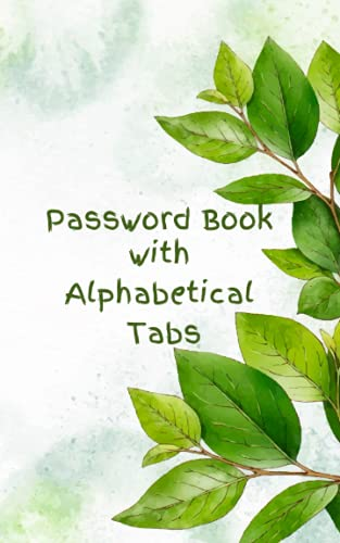 """Password Book with Alphabetical Tabs: Personal Internet and Password Book and Organizer for Usernames, Logins and Web Addresses   5"""" x 8"""" Small Password Keeper (Password Logbook To Protect Usernames)"""