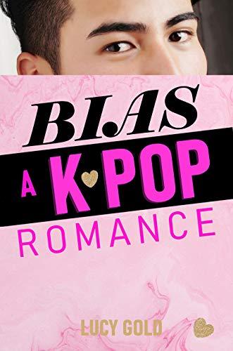 Bias - A K-pop Romance (English Edition)