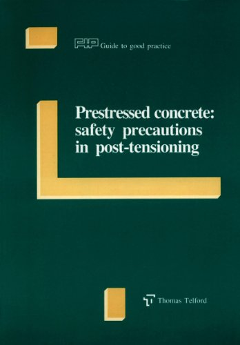 Prestressed Concrete: Safety Precautions in Post-Tensioning (FIP Guide to Good Practice)