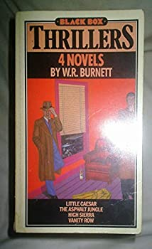 4 Novels by W.R. Burnett: Little Caesar, The Asphalt Jungle, High Sierra and Vanity Row 0946391270 Book Cover