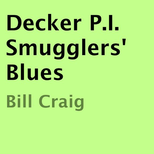 Decker P.I. Smugglers' Blues audiobook cover art