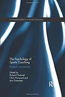 The Psychology of Sports Coaching (Routledge Research in Sports Coaching)
