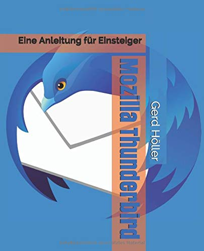 Mozilla Thunderbird: Eine Anleitung für Einsteiger