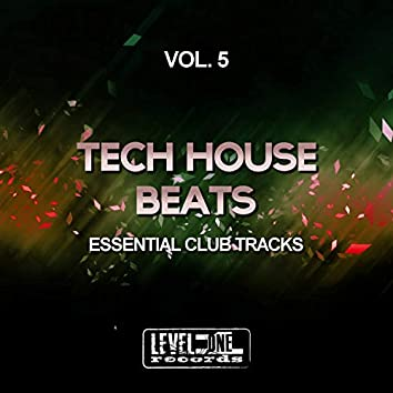 Tech House Beats, Vol. 5 (Essential Club Tracks)