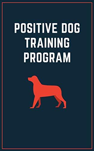 Positive Dog Training Program (English Edition)