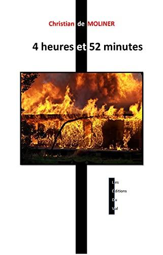Couverture du livre 4 heures et 52 minutes: Les éditions du Val