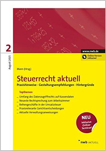 NWB Steuerrecht aktuell. Hintergründe - Praxishinweise - Gestaltungen: Steuerrecht aktuell 2/2015