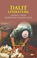 Dalit Literature: Journey from Repression to Resistance [Unknown Binding] Edited by:- Dr S. Chelliah, Dr Bijender Singh
