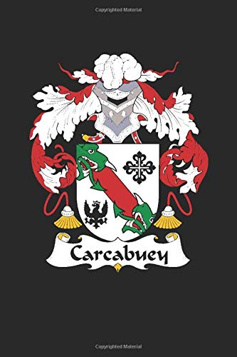 Carcabuey: Carcabuey Coat of Arms and Family Crest Notebook Journal (6 x 9 - 100 pages)