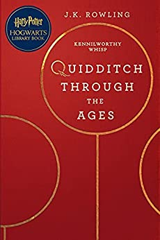 Quidditch Through the Ages: A Harry Potter Hogwarts Library Book (English Edition) par [J.K. Rowling, Kennilworthy Whisp]