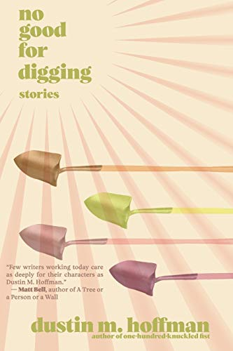 No Good For Digging: Stories