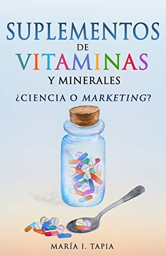 Suplementos de vitaminas y minerales: ¿Ciencia o marketing?