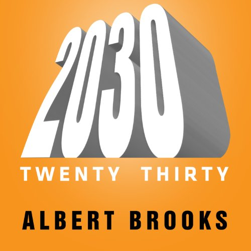 2030 Audiobook By Albert Brooks cover art