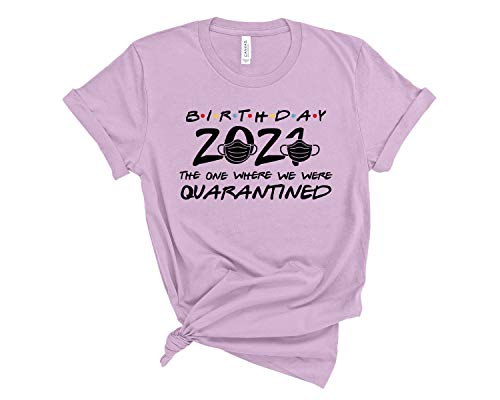 Birthday 2021 the one where im quarantined funny friends shirt quarantine birthday shirt social distancing bday top birthday gift