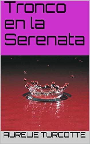 Tronco en la Serenata (Spanish Edition)