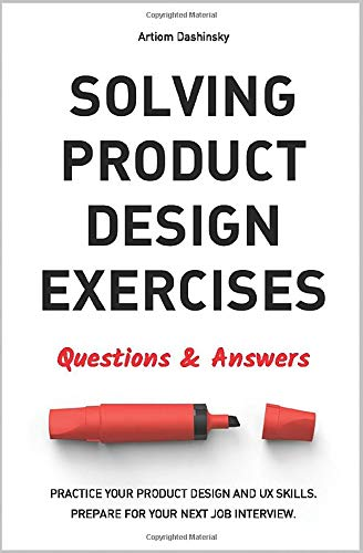 Compare Textbook Prices for Solving Product Design Exercises: Questions & Answers  ISBN 9781977000422 by Dashinsky, Artiom