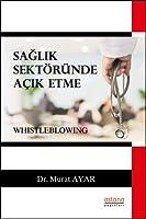 Saglik Sektöründe Acik Etme (Whistleblowing)