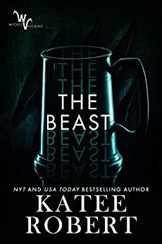 The Beast (Wicked Villains Book 4) by [Katee Robert]