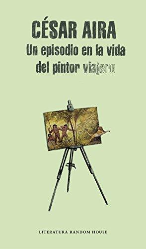 Un episodio en la vida del pintor viajero (Literatura Random House)